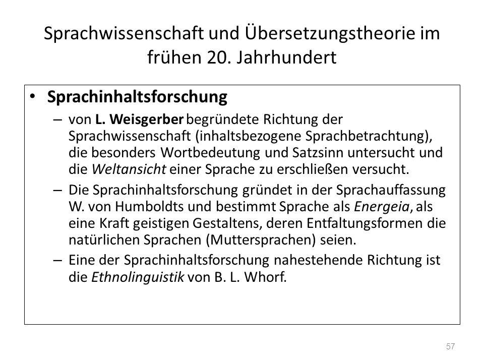 Sprachwissenschaft und Übersetzungstheorie im frühen 20. Jahrhundert Sprachinhaltsforschung – von L. Weisgerber begründete Richtung der Sprachwissensc