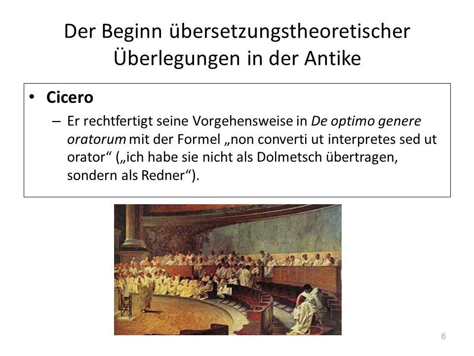 Der Beginn übersetzungstheoretischer Überlegungen in der Antike Cicero – Er rechtfertigt seine Vorgehensweise in De optimo genere oratorum mit der For