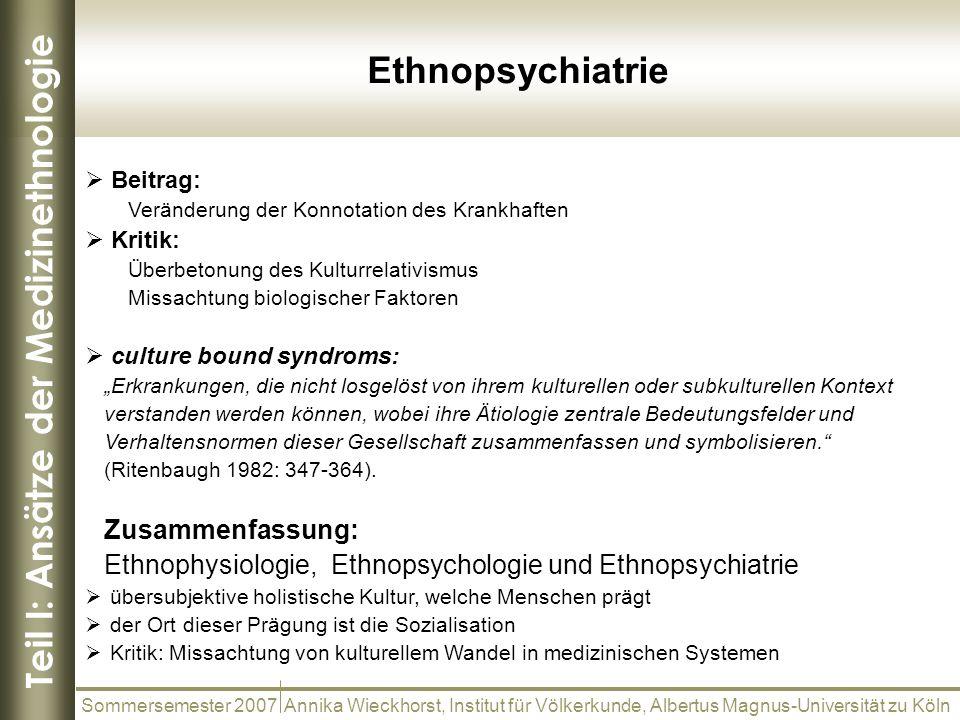 Teil I: Ansätze der Medizinethnologie Ethnopsychiatrie Sommersemester 2007 Annika Wieckhorst, Institut für Völkerkunde, Albertus Magnus-Universität zu