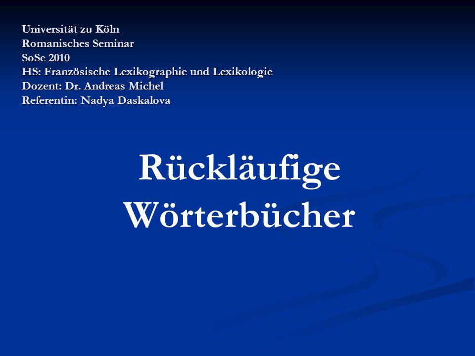 2 Inhaltsverzeichnis I.Wörterbuchtypen II. Aufbau der rückläufigen Wörterbücher 1.