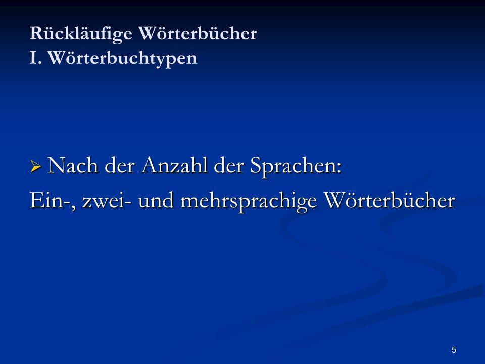 16 Rückläufige Wörterbücher II.Aufbau der Rückläufigen Wörterbücher 2.2.