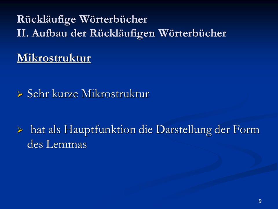 10 Rückläufige Wörterbücher II.Aufbau der Rückläufigen Wörterbücher 2.
