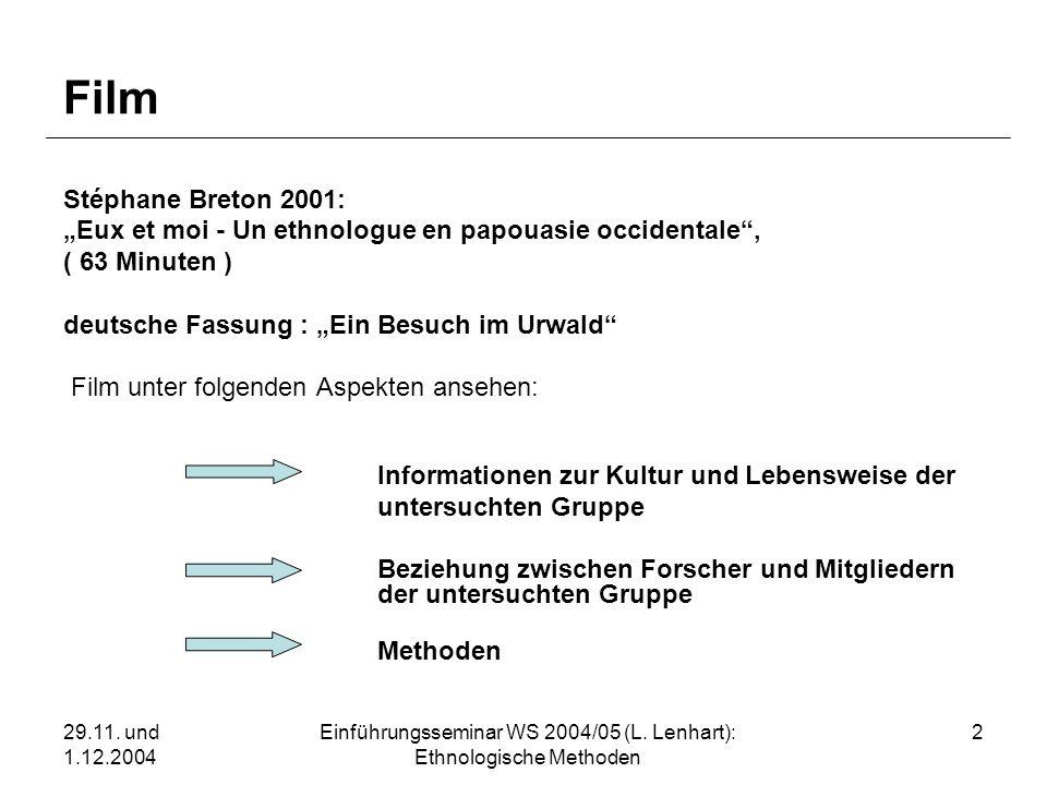 29.11. und 1.12.2004 Einführungsseminar WS 2004/05 (L. Lenhart): Ethnologische Methoden 2 Film Stéphane Breton 2001: Eux et moi - Un ethnologue en pap