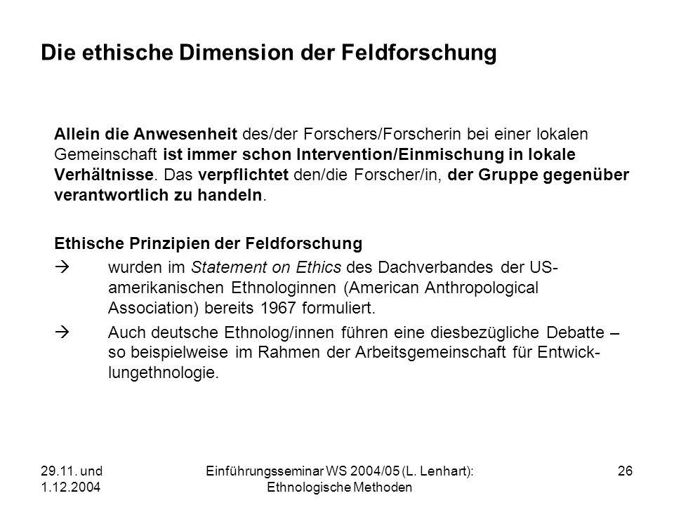 29.11. und 1.12.2004 Einführungsseminar WS 2004/05 (L. Lenhart): Ethnologische Methoden 26 Die ethische Dimension der Feldforschung Allein die Anwesen