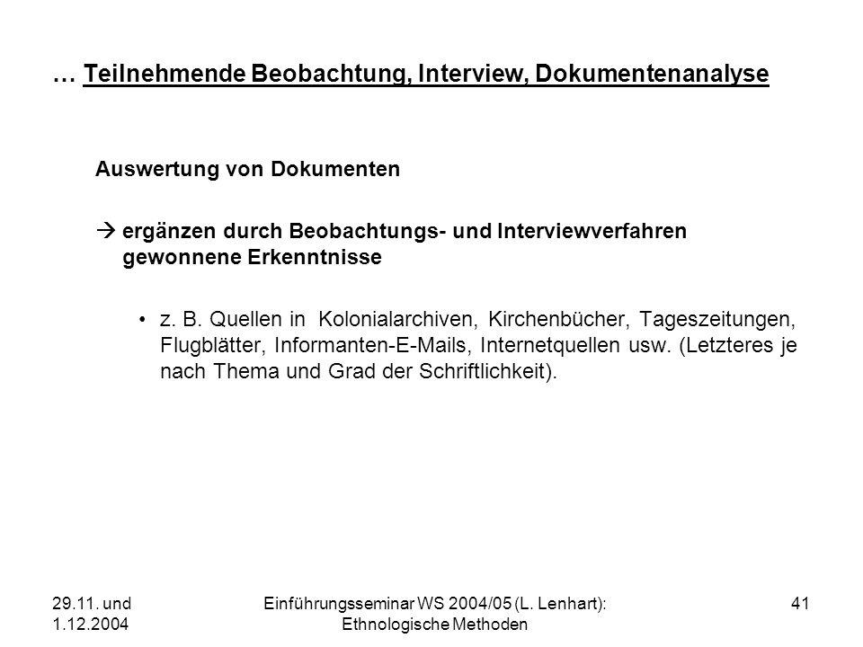 29.11. und 1.12.2004 Einführungsseminar WS 2004/05 (L. Lenhart): Ethnologische Methoden 41 … Teilnehmende Beobachtung, Interview, Dokumentenanalyse Au