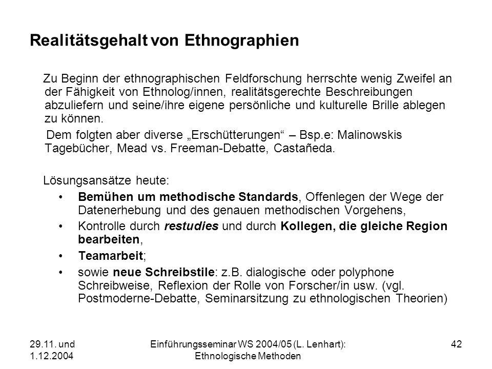 29.11. und 1.12.2004 Einführungsseminar WS 2004/05 (L. Lenhart): Ethnologische Methoden 42 Realitätsgehalt von Ethnographien Zu Beginn der ethnographi