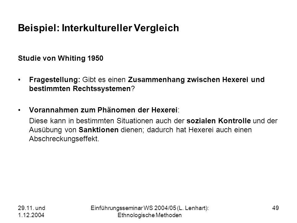 29.11. und 1.12.2004 Einführungsseminar WS 2004/05 (L. Lenhart): Ethnologische Methoden 49 Beispiel: Interkultureller Vergleich Studie von Whiting 195