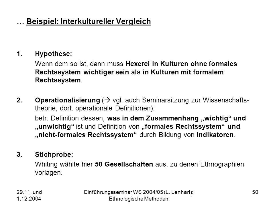 29.11. und 1.12.2004 Einführungsseminar WS 2004/05 (L. Lenhart): Ethnologische Methoden 50 … Beispiel: Interkultureller Vergleich 1.Hypothese: Wenn de