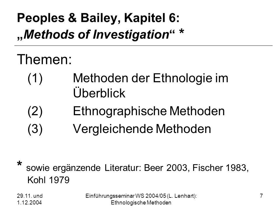 29.11. und 1.12.2004 Einführungsseminar WS 2004/05 (L. Lenhart): Ethnologische Methoden 7 Peoples & Bailey, Kapitel 6:Methods of Investigation * Theme