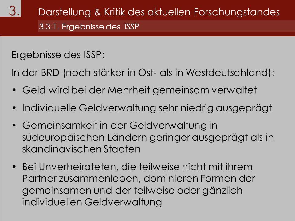 3. Darstellung & Kritik des aktuellen Forschungstandes 3.3.1. Ergebnisse des ISSP Ergebnisse des ISSP: In der BRD (noch stärker in Ost- als in Westdeu