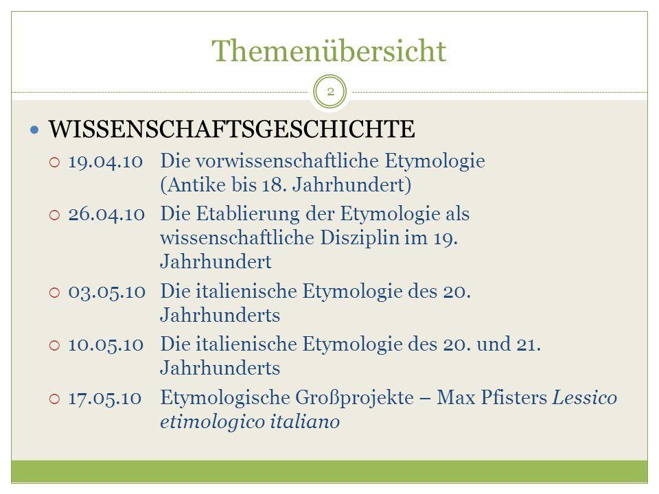 13 Die Etymologie: Kunst oder Wissenschaft.Leo Spitzer [1925]: Finde Etymologien, suche sie nicht.