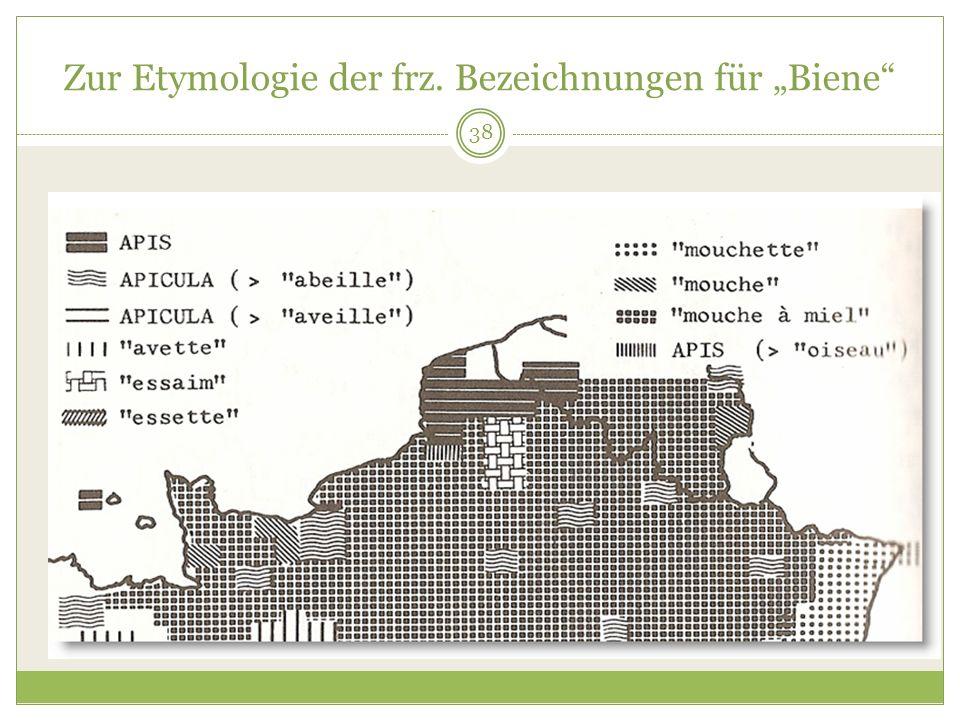 38 Zur Etymologie der frz. Bezeichnungen für Biene