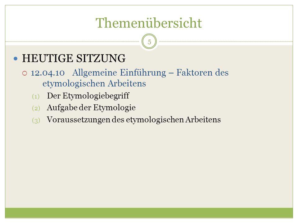 Der Etymologiebegriff 6 Die Etymologie (gr.