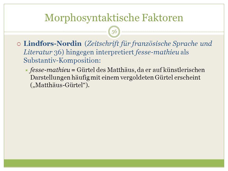 56 Morphosyntaktische Faktoren Lindfors-Nordin (Zeitschrift für französische Sprache und Literatur 36) hingegen interpretiert fesse-mathieu als Substa