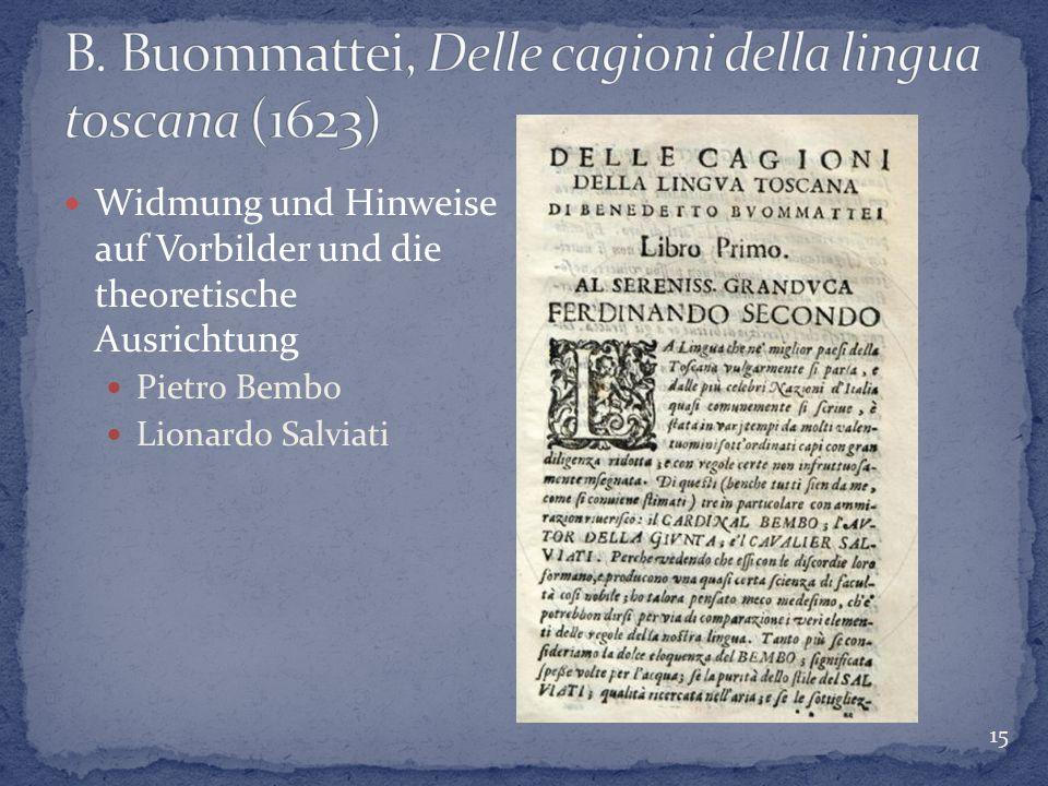 15 Widmung und Hinweise auf Vorbilder und die theoretische Ausrichtung Pietro Bembo Lionardo Salviati
