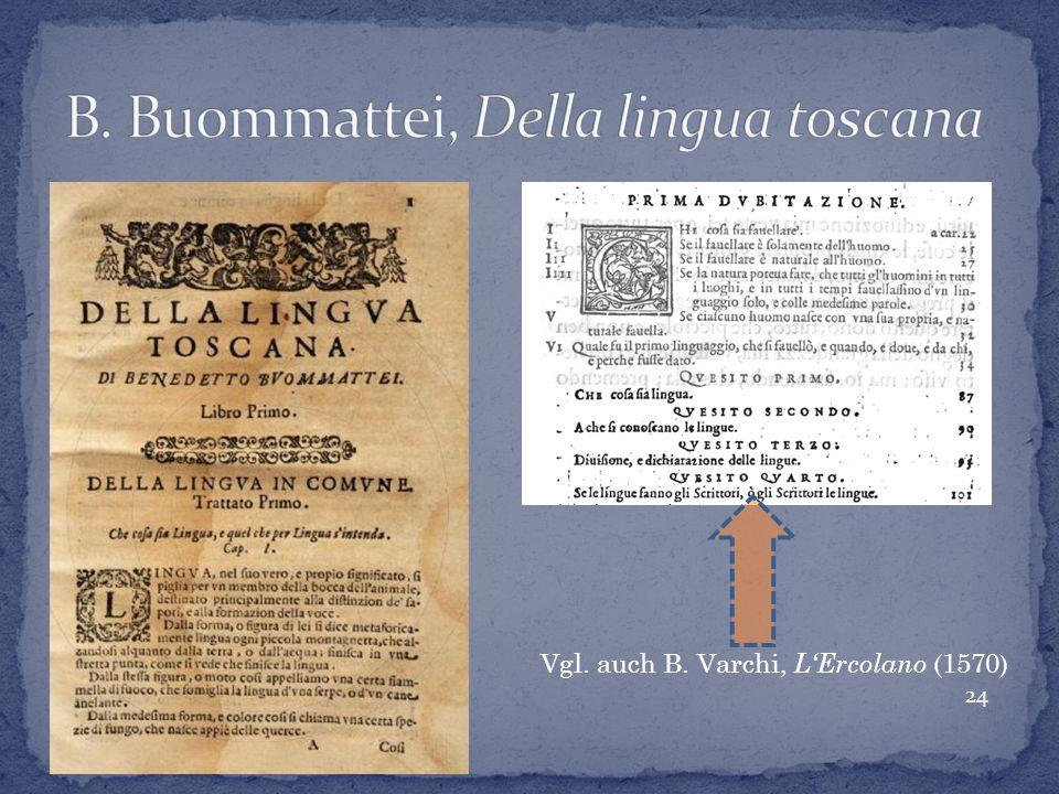 24 Vgl. auch B. Varchi, LErcolano (1570)