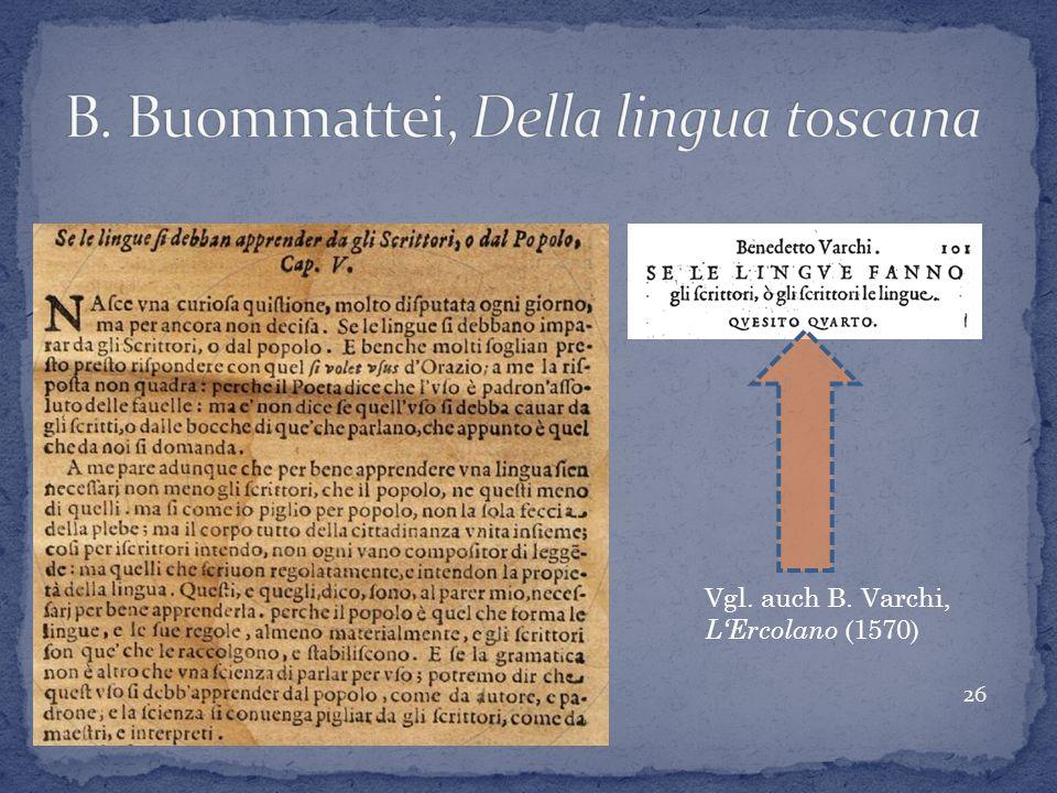 26 Vgl. auch B. Varchi, LErcolano (1570)