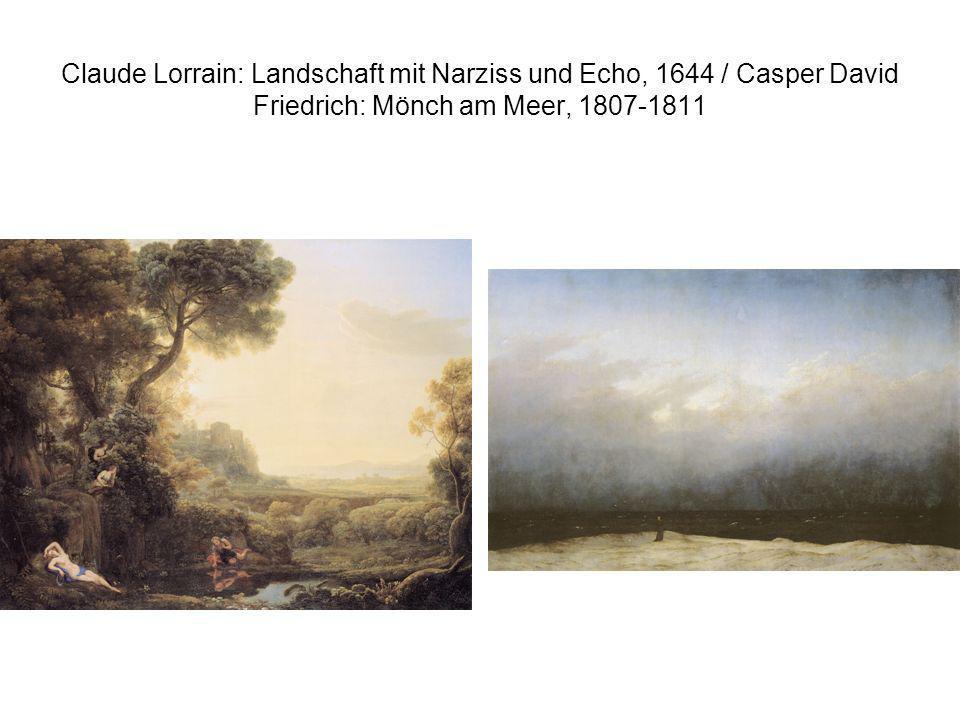 Claude Lorrain: Landschaft mit Narziss und Echo, 1644 / Casper David Friedrich: Mönch am Meer, 1807-1811