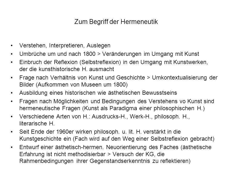Zum Begriff der Hermeneutik Verstehen, Interpretieren, Auslegen Umbrüche um und nach 1800 > Veränderungen im Umgang mit Kunst Einbruch der Reflexion (