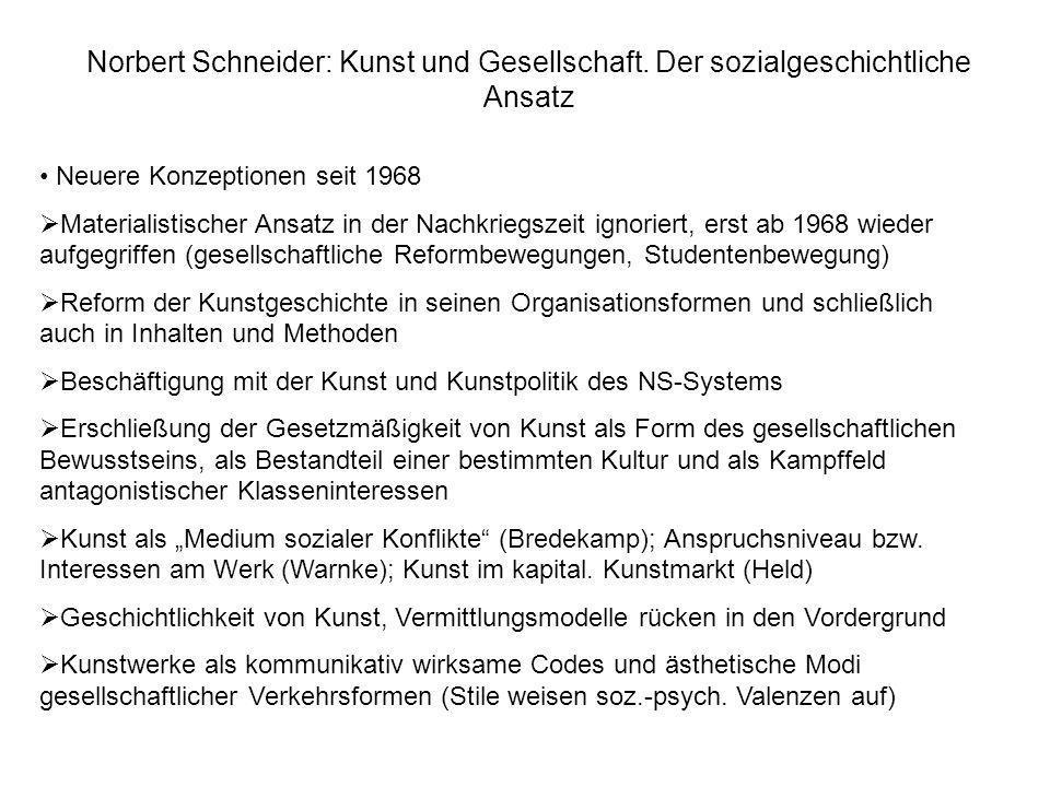 Norbert Schneider: Kunst und Gesellschaft. Der sozialgeschichtliche Ansatz Neuere Konzeptionen seit 1968 Materialistischer Ansatz in der Nachkriegszei