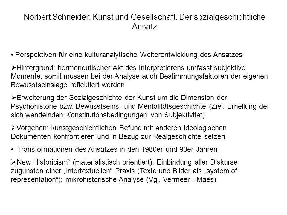 Norbert Schneider: Kunst und Gesellschaft. Der sozialgeschichtliche Ansatz Perspektiven für eine kulturanalytische Weiterentwicklung des Ansatzes Hint