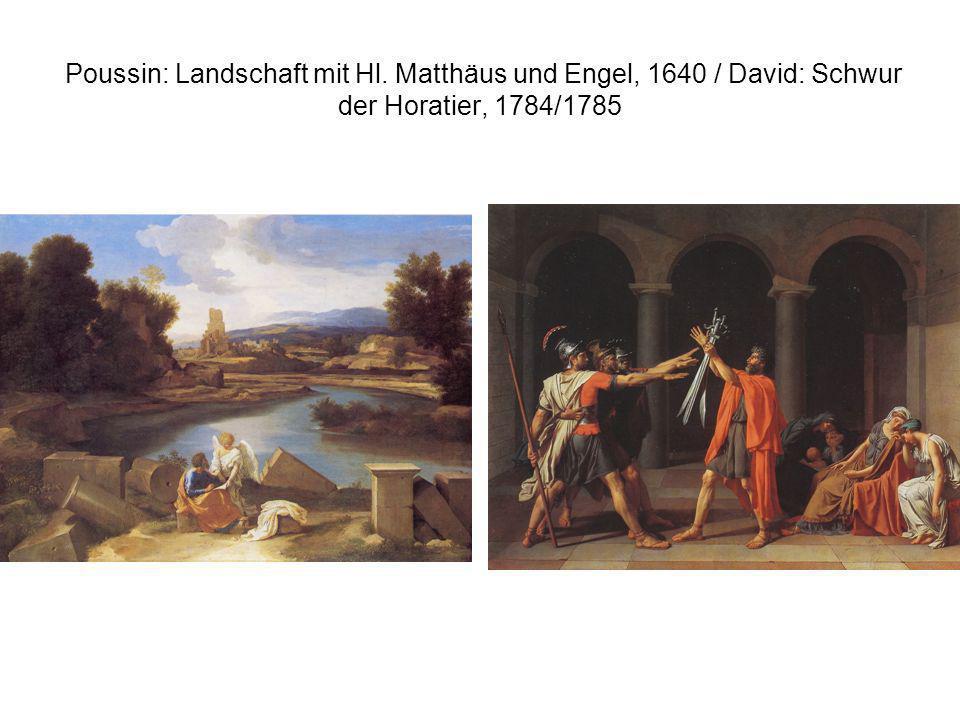 Poussin: Landschaft mit Hl. Matthäus und Engel, 1640 / David: Schwur der Horatier, 1784/1785