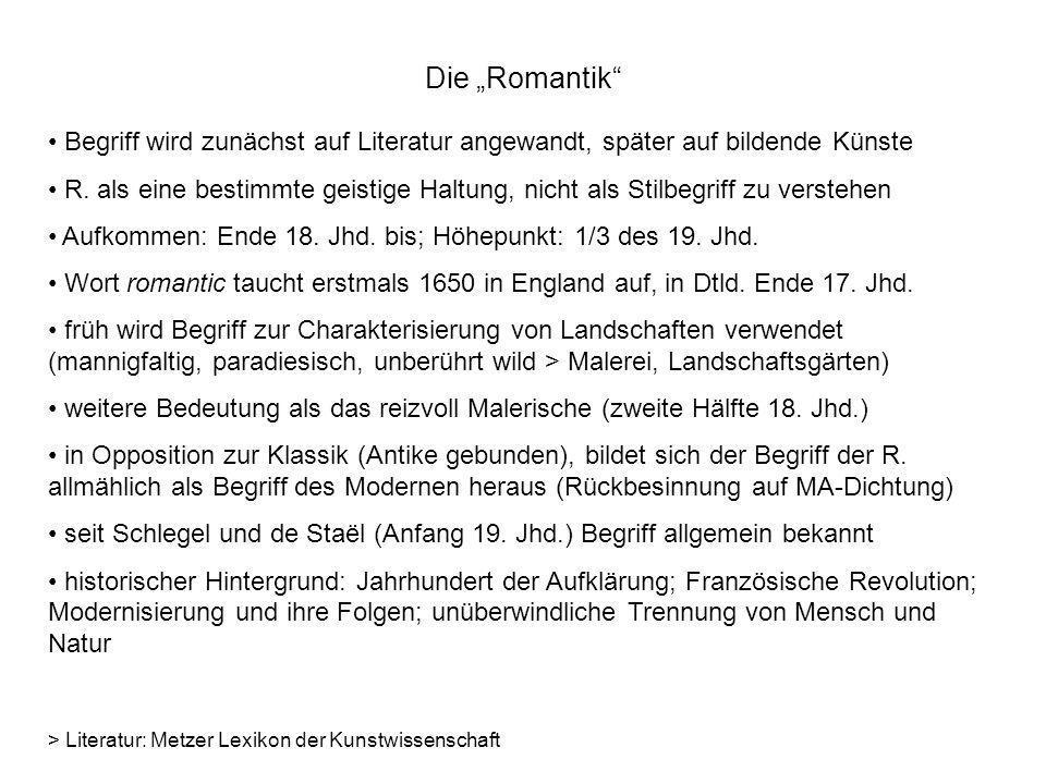 Die Romantik Begriff wird zunächst auf Literatur angewandt, später auf bildende Künste R. als eine bestimmte geistige Haltung, nicht als Stilbegriff z