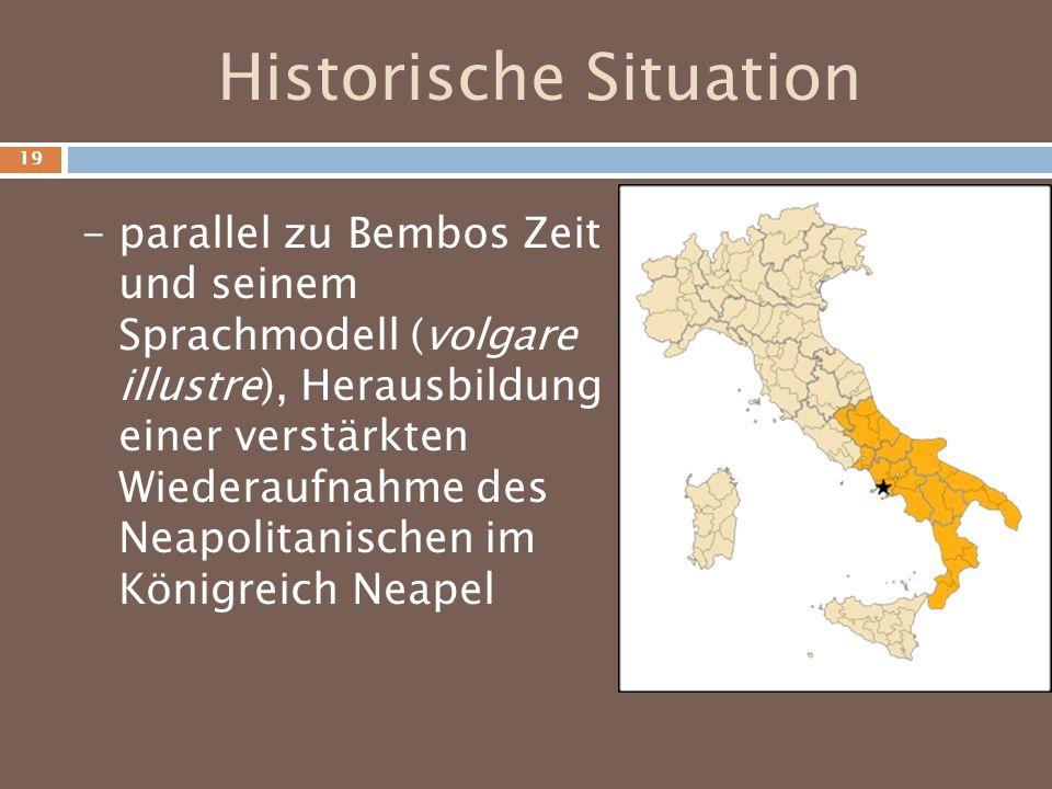 Historische Situation - parallel zu Bembos Zeit und seinem Sprachmodell (volgare illustre), Herausbildung einer verstärkten Wiederaufnahme des Neapoli
