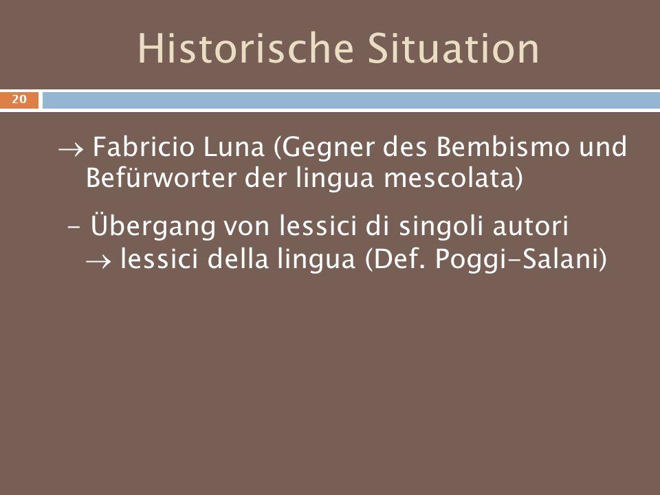 Historische Situation Fabricio Luna (Gegner des Bembismo und Befürworter der lingua mescolata) - Übergang von lessici di singoli autori lessici della