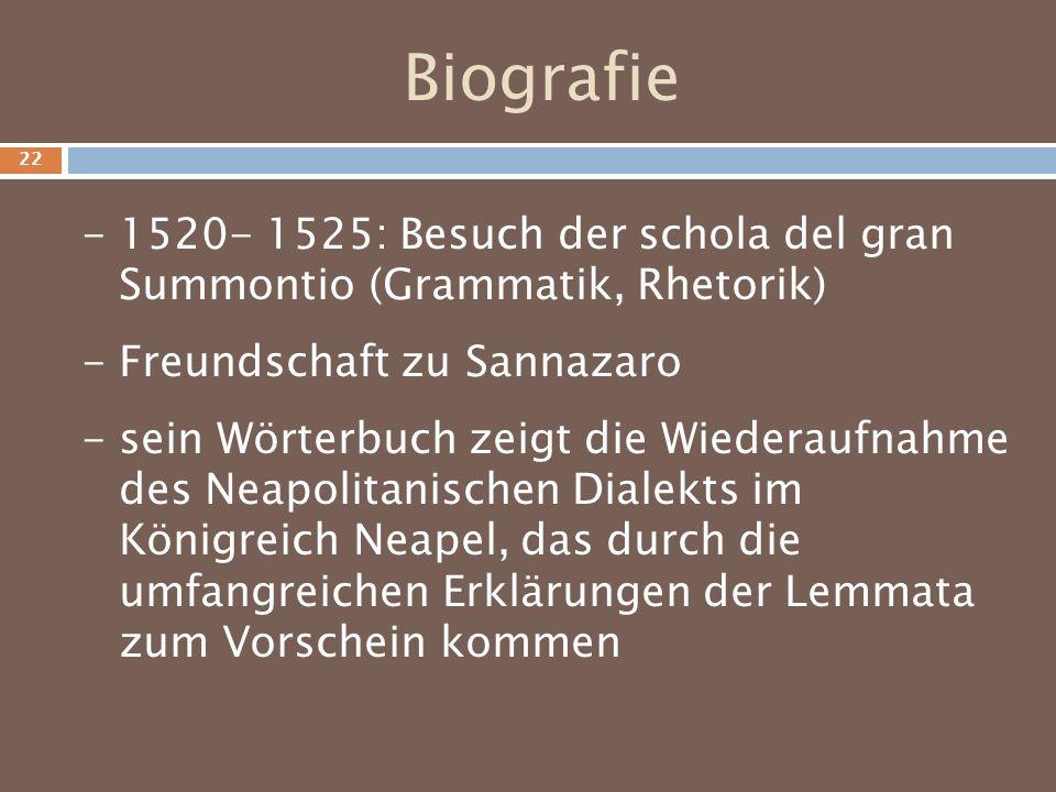 Biografie - 1520- 1525: Besuch der schola del gran Summontio (Grammatik, Rhetorik) - Freundschaft zu Sannazaro - sein Wörterbuch zeigt die Wiederaufna