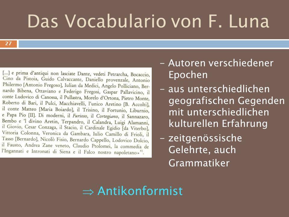 Das Vocabulario von F. Luna - Autoren verschiedener Epochen - aus unterschiedlichen geografischen Gegenden mit unterschiedlichen kulturellen Erfahrung