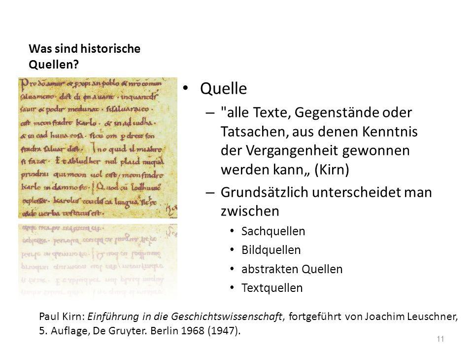 Was sind historische Quellen? Quelle –
