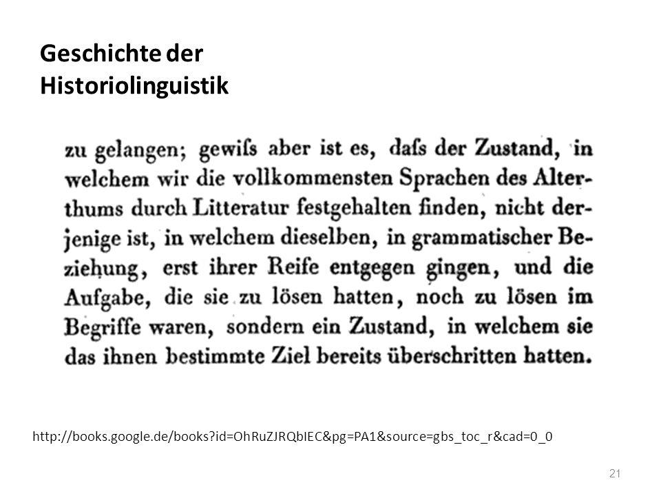 Geschichte der Historiolinguistik 21 http://books.google.de/books?id=OhRuZJRQbIEC&pg=PA1&source=gbs_toc_r&cad=0_0