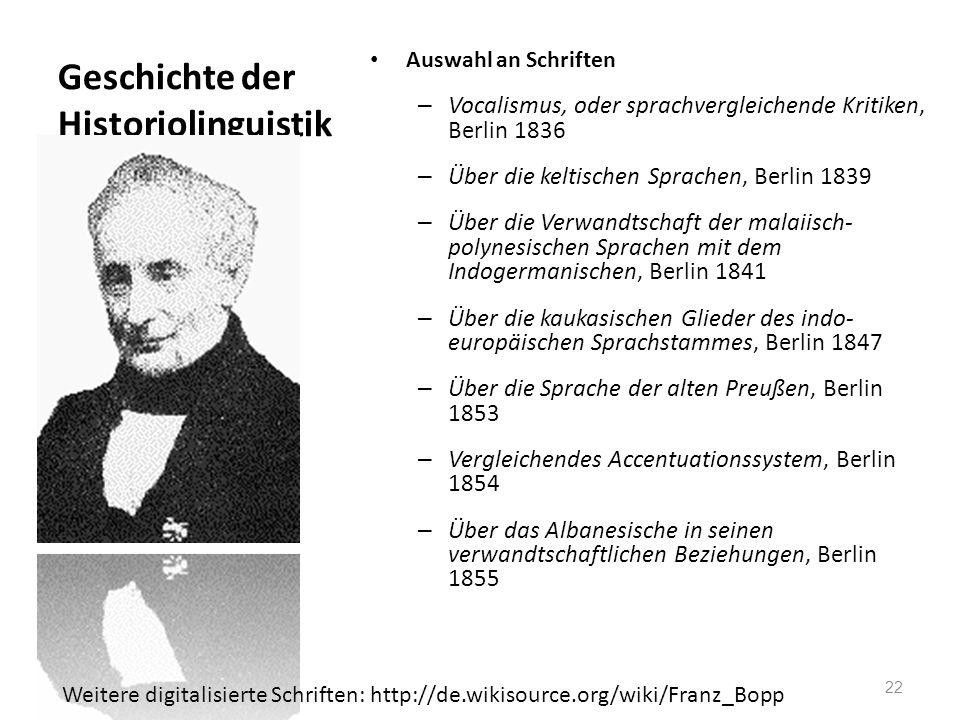 Geschichte der Historiolinguistik Auswahl an Schriften – Vocalismus, oder sprachvergleichende Kritiken, Berlin 1836 – Über die keltischen Sprachen, Be