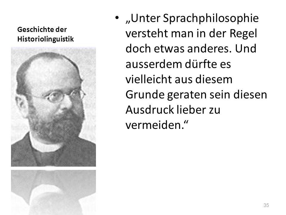 Geschichte der Historiolinguistik Unter Sprachphilosophie versteht man in der Regel doch etwas anderes. Und ausserdem dürfte es vielleicht aus diesem