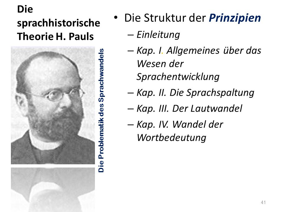 Die sprachhistorische Theorie H. Pauls Die Struktur der Prinzipien – Einleitung – Kap. I. Allgemeines über das Wesen der Sprachentwicklung – Kap. II.