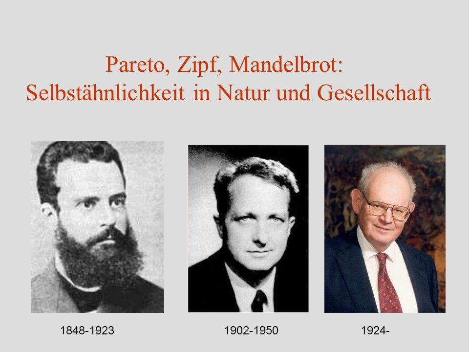 Vilfredo Pareto: Cours dEconomie Politique (Genf, 1896) George Kingsley Zipf: Human Behavior and the Principle of Least Effort (Reading, MA, 1949) Benoit B.