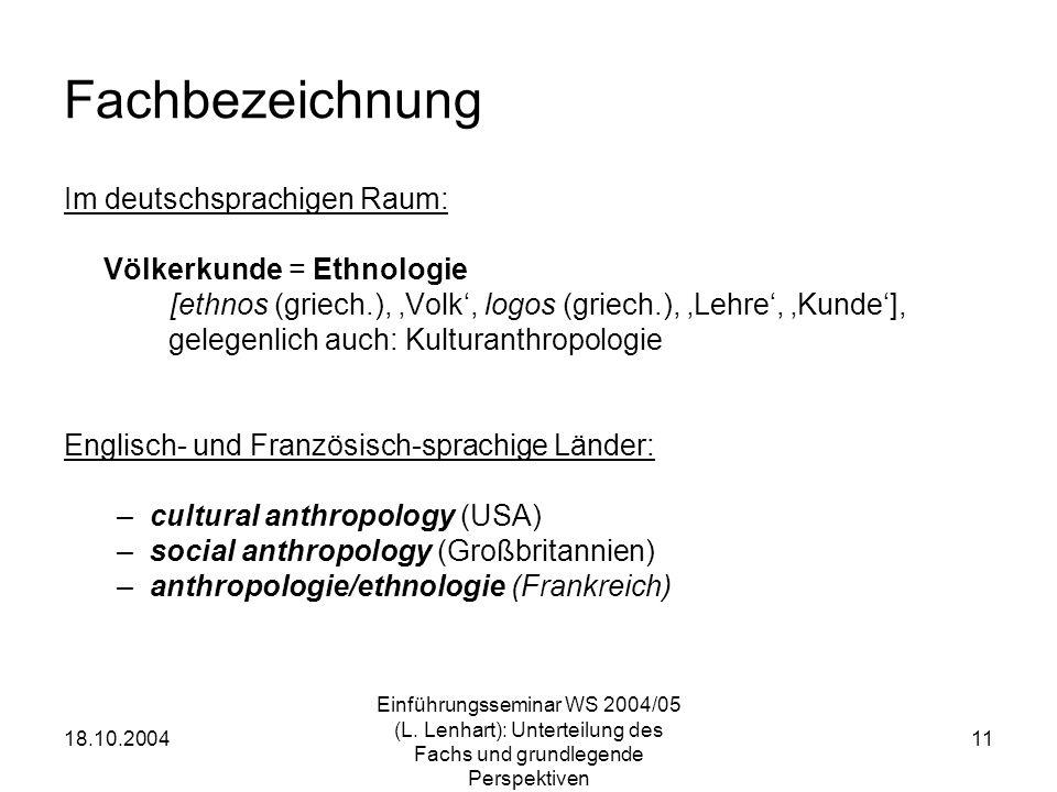 18.10.2004 Einführungsseminar WS 2004/05 (L. Lenhart): Unterteilung des Fachs und grundlegende Perspektiven 11 Fachbezeichnung Im deutschsprachigen Ra