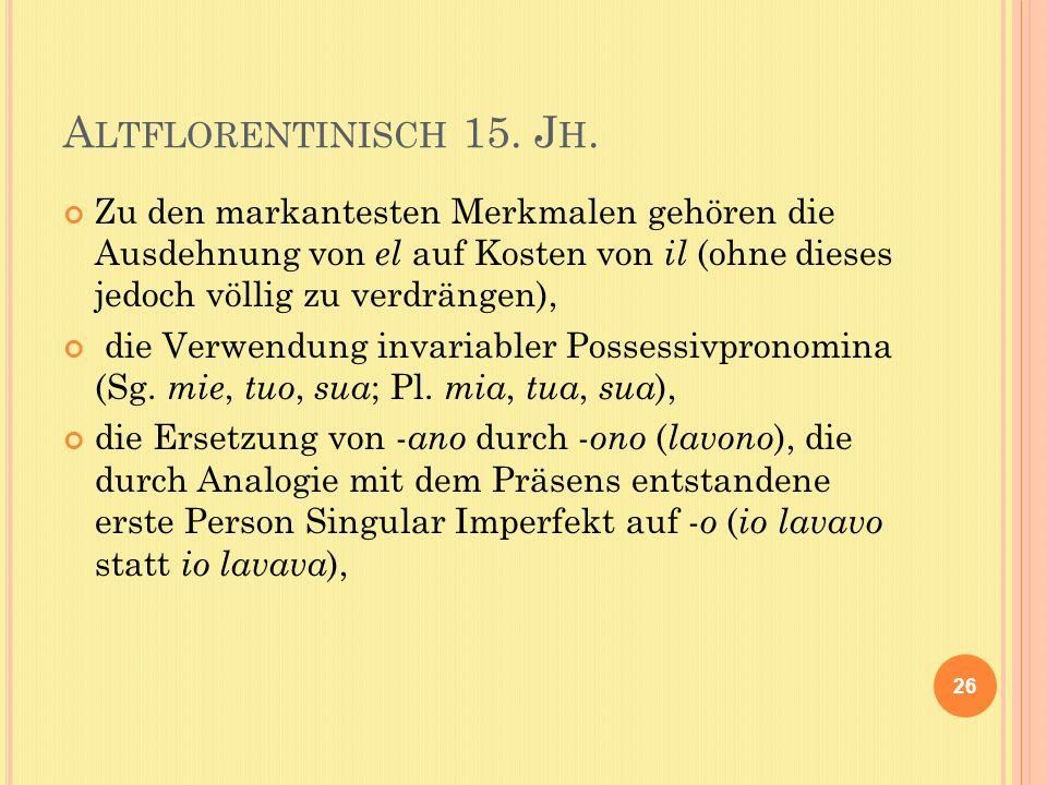 A LTFLORENTINISCH 15. J H.