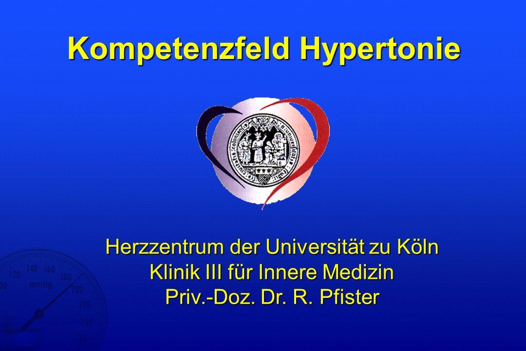 Kompetenzfeld Hypertonie Herzzentrum der Universität zu Köln Klinik III für Innere Medizin Priv.-Doz.