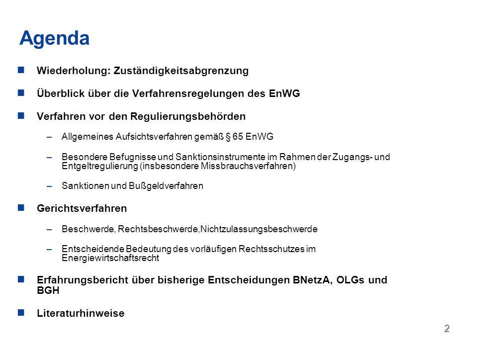 2 Wiederholung: Zuständigkeitsabgrenzung Überblick über die Verfahrensregelungen des EnWG Verfahren vor den Regulierungsbehörden –Allgemeines Aufsicht