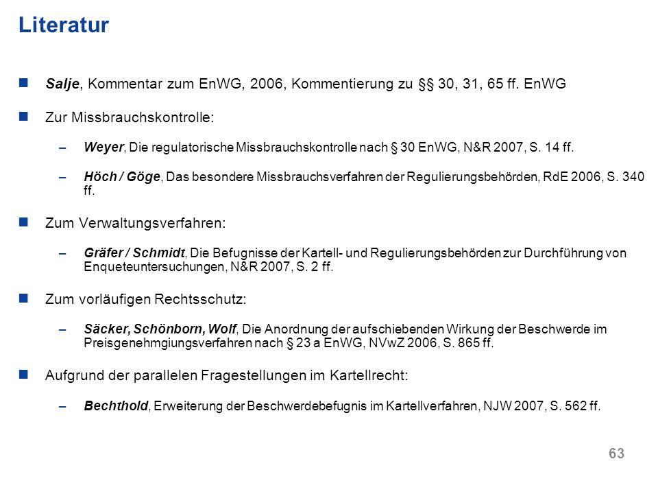63 Salje, Kommentar zum EnWG, 2006, Kommentierung zu §§ 30, 31, 65 ff. EnWG Zur Missbrauchskontrolle: –Weyer, Die regulatorische Missbrauchskontrolle