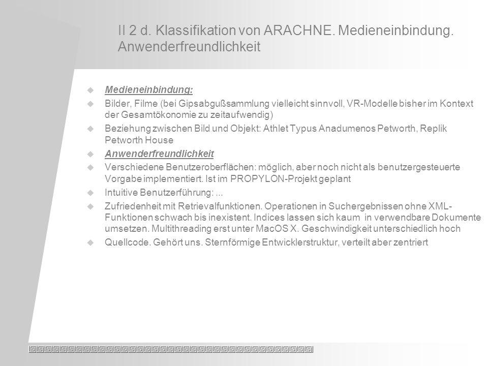II 2 d. Klassifikation von ARACHNE. Medieneinbindung.