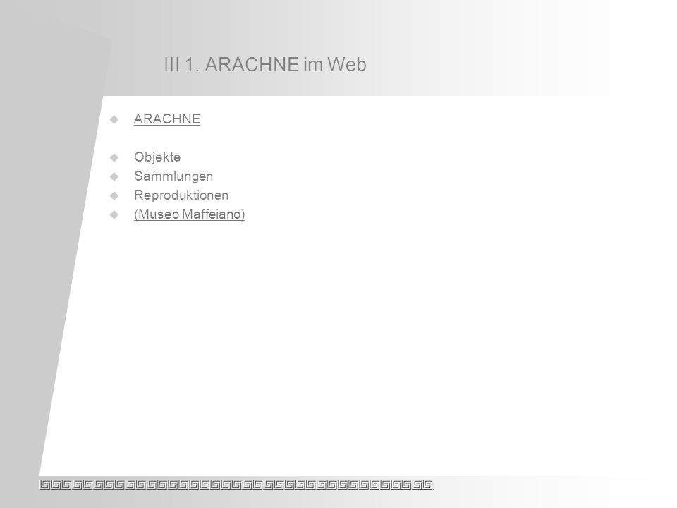 III 1. ARACHNE im Web ARACHNE Objekte Sammlungen Reproduktionen (Museo Maffeiano)