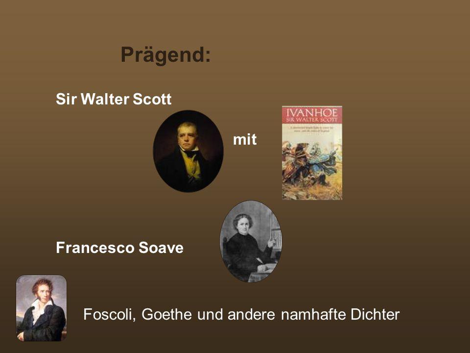 Prägend: Sir Walter Scott mit Francesco Soave Foscoli, Goethe und andere namhafte Dichter