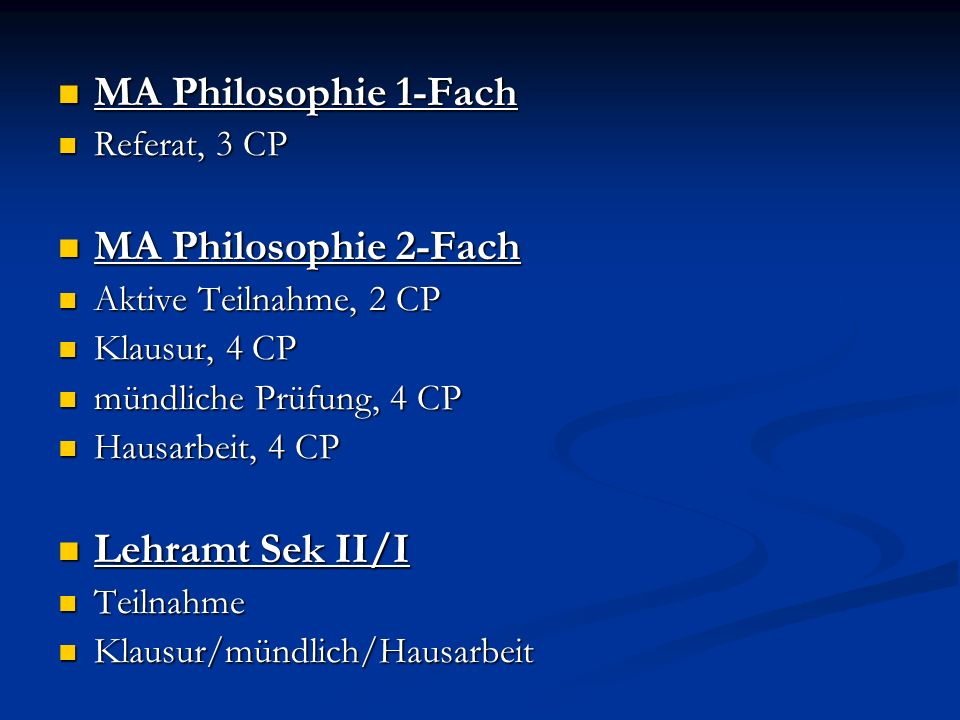 MA Philosophie 1-Fach MA Philosophie 1-Fach Referat, 3 CP Referat, 3 CP MA Philosophie 2-Fach MA Philosophie 2-Fach Aktive Teilnahme, 2 CP Aktive Teil