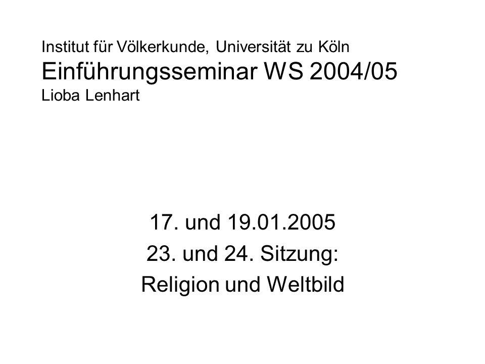 Institut für Völkerkunde, Universität zu Köln Einführungsseminar WS 2004/05 Lioba Lenhart 17.