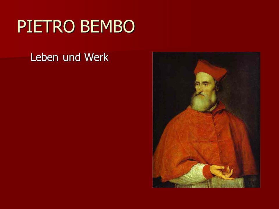 PIETRO BEMBO Leben und Werk Leben und Werk
