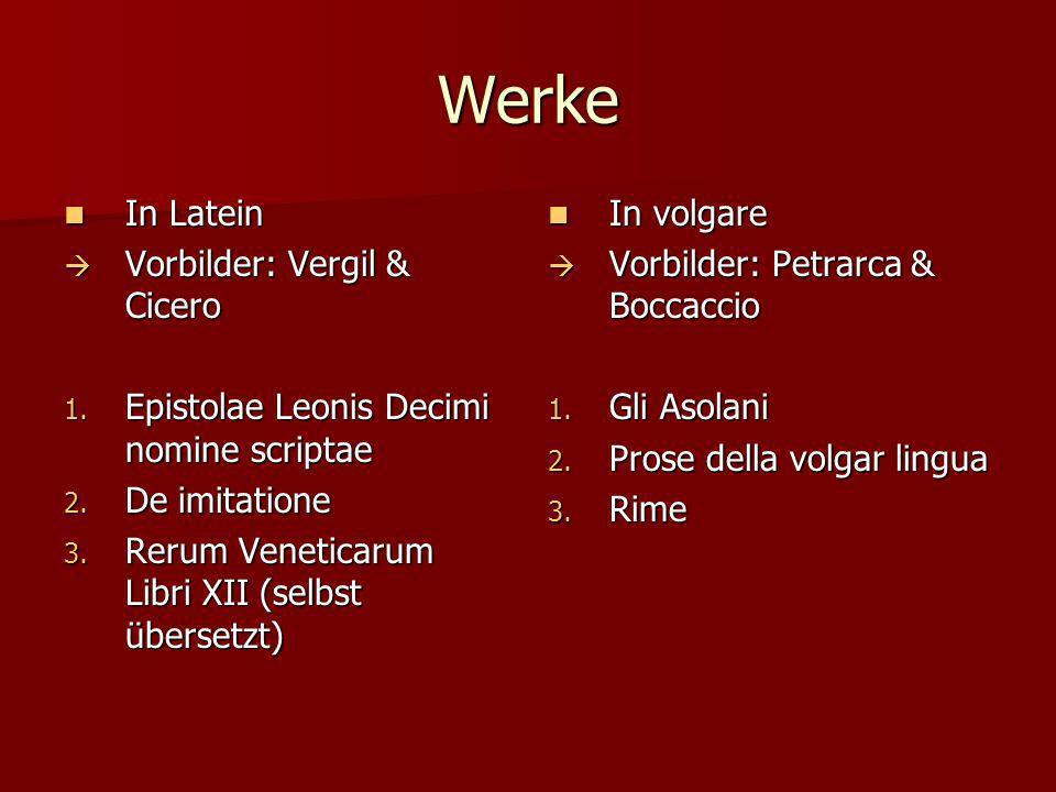 Werke In Latein In Latein Vorbilder: Vergil & Cicero Vorbilder: Vergil & Cicero 1. Epistolae Leonis Decimi nomine scriptae 2. De imitatione 3. Rerum V