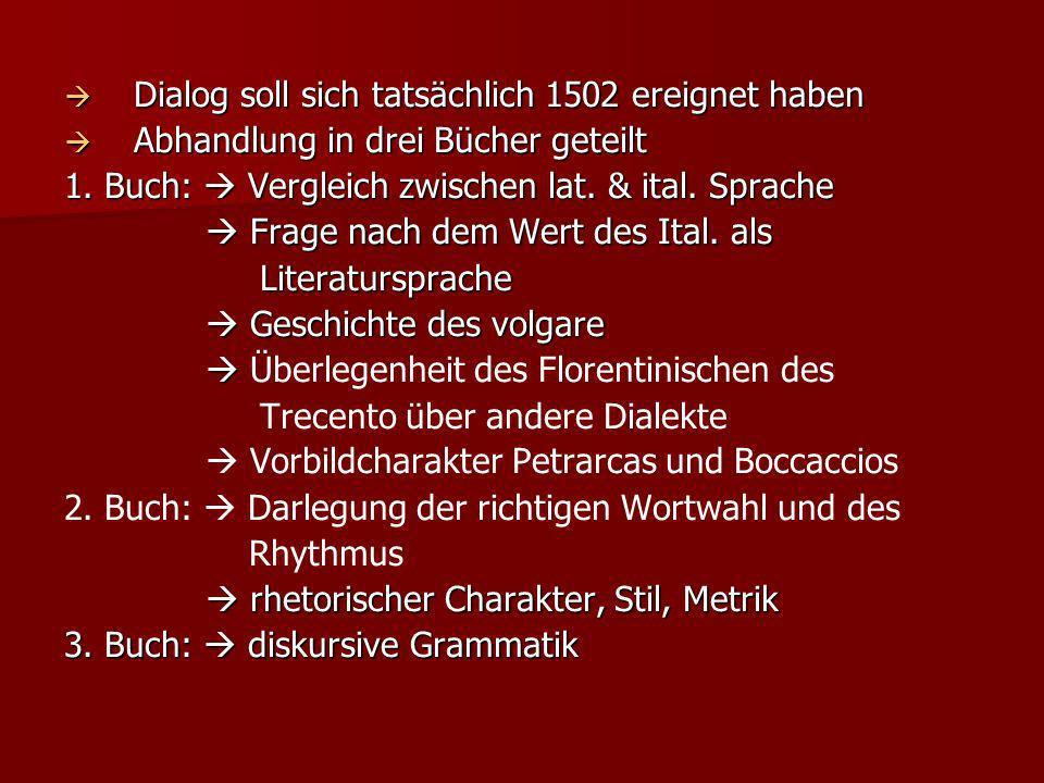 Dialog soll sich tatsächlich 1502 ereignet haben Dialog soll sich tatsächlich 1502 ereignet haben Abhandlung in drei Bücher geteilt Abhandlung in drei
